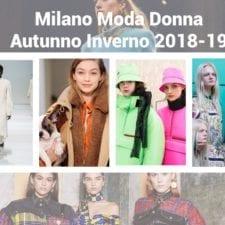 Milano fashion week 2018 inverno: ecco il riassunto con il meglio